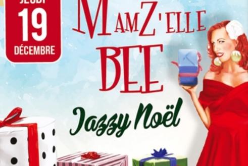 Jeudi 19/12 : Mamz'elle bee jazzy Noel