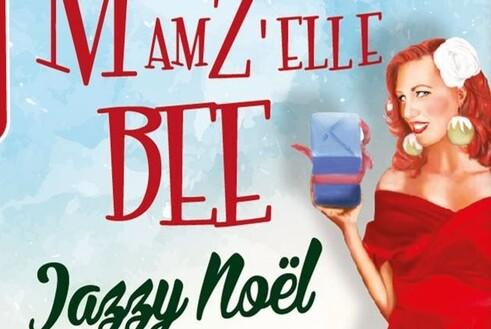 jeudi 16/12 : Mamzelle bee Jazzy noel
